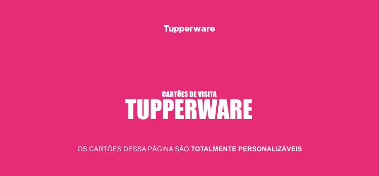 Use nossos cartões de visita Tupperware, você, consultora que tem metas grandes para crescer dentro da Tupperware.