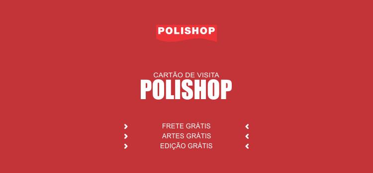 Qual desses 2 modelos bonitos de cartões de visita Polishop você vai escolher para divulgar a oportunidade Polishop?